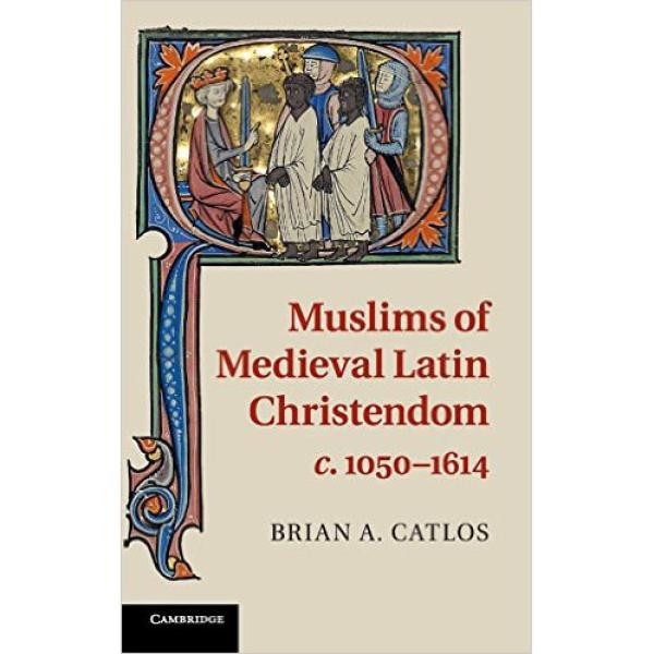 The Muslims of Medieval Latin Christendom Cover