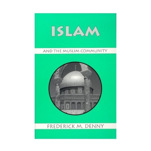 Cover of Islam and the Muslim Community