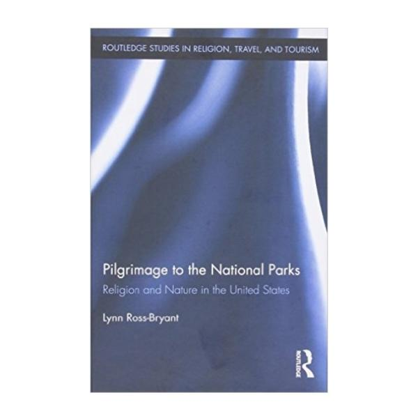 Cover of Pilgrimage to the National Parks: Religion and Nature in the United States