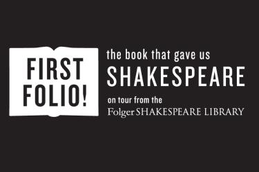 First Folio logo crediting the exhibition on tour from the Folger Shakespeare Library