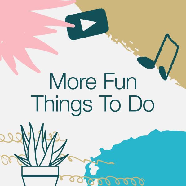 More fun things to do