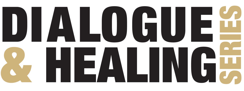 Dialogue & Healing Series