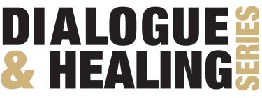 Dialogue and Healing Series
