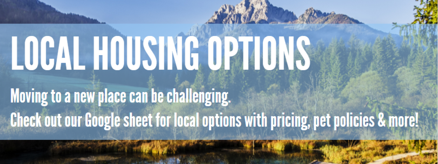 Local housing options! Check out our Google sheet for local options with pricing, pet policies and more!