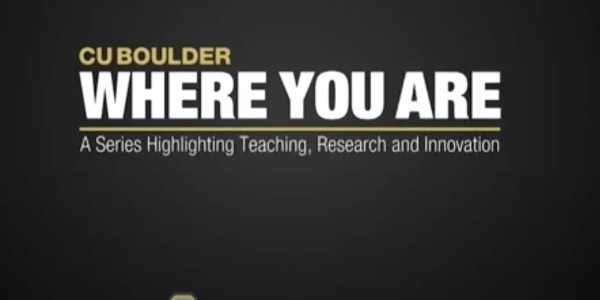 CU Boulder: Where You Are series