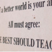 "wall sign for Best should teach reading ""if a better world is your aim, all must agree: the best should teach."""