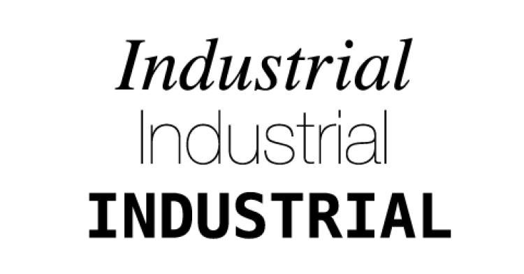 """The word """"industrial"""" set in Times italic, Helvetica Ultralight, and Menlo typefaces"""