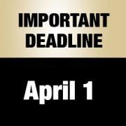 Important deadline: April 1