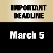 Important deadline: March 5
