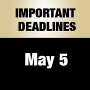 Important Deadline: May 5