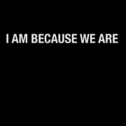 I am because we are.