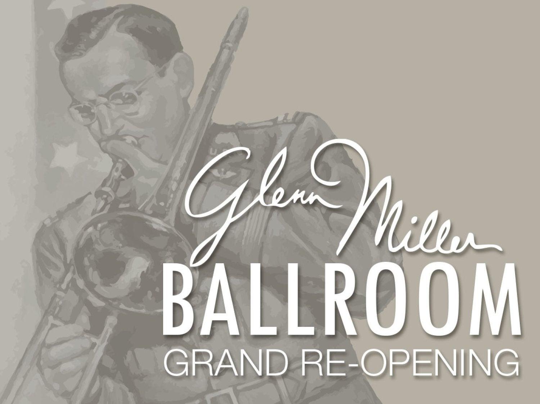 Glenn Miller Ballroom Grand Re-Opening, January 27, 1pm