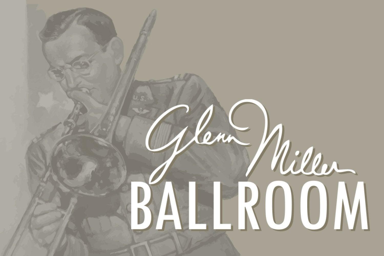 Glenn Miller Ballroom