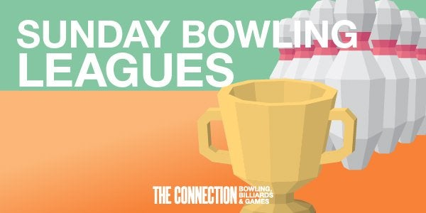 Sunday Bowling Leagues at The Connection