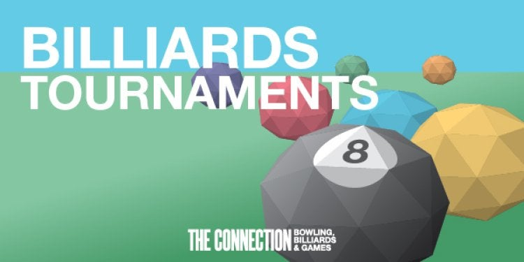 8- and 9-Ball Billiards Tournaments are on alternating Wednesdays at 6 pm.