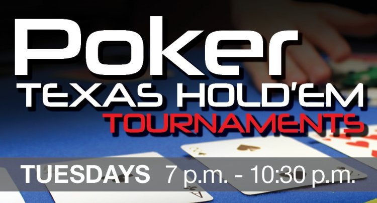 Free Texas Hold'em Poker Tournaments are on Tuesdays. Sign up at 6 pm in The Connection.