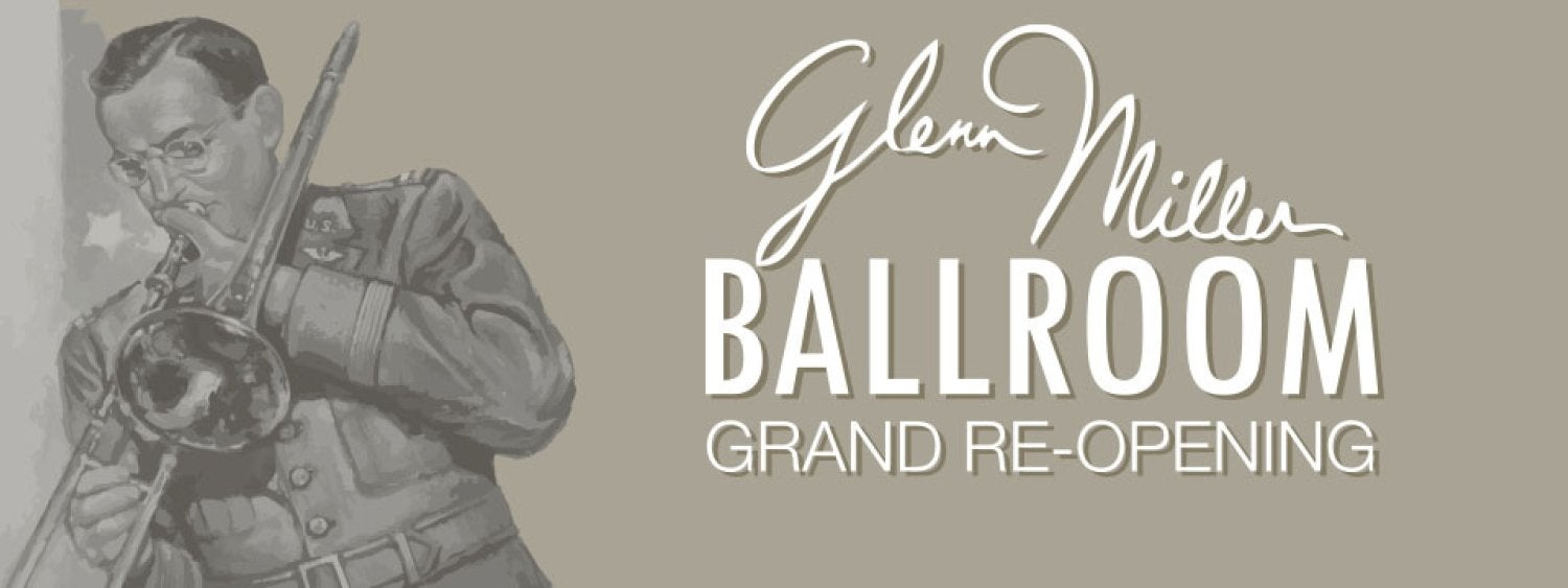 Glenn Miller Ballroom Grand Re-Opening, January 27, 2015, 1pm