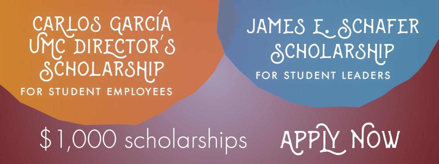 Apply now for $1,000 UMC scholarships for student leaders and student employees