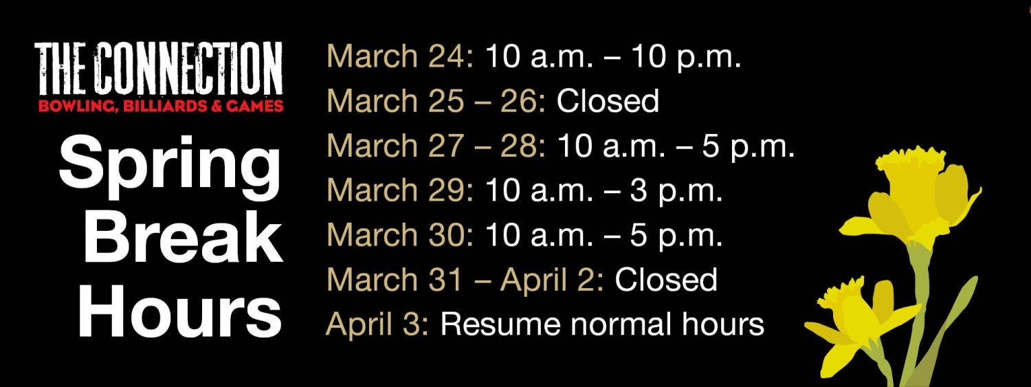 Spring Break hours at The Connection