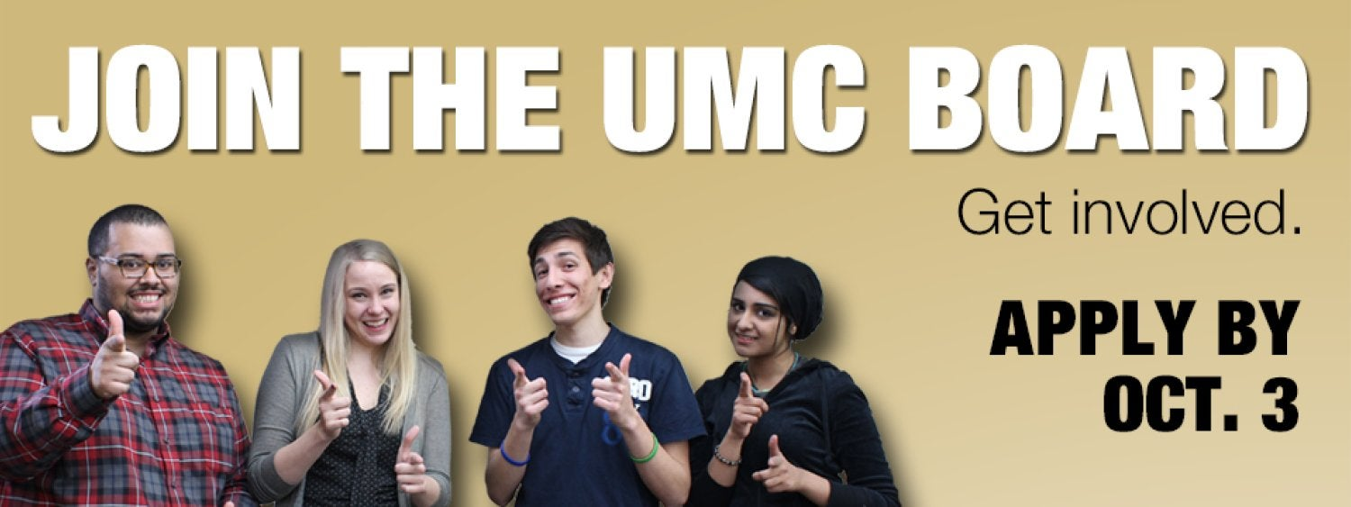 Join the UMC Board! Get involved. Apply by Octoberr 3.