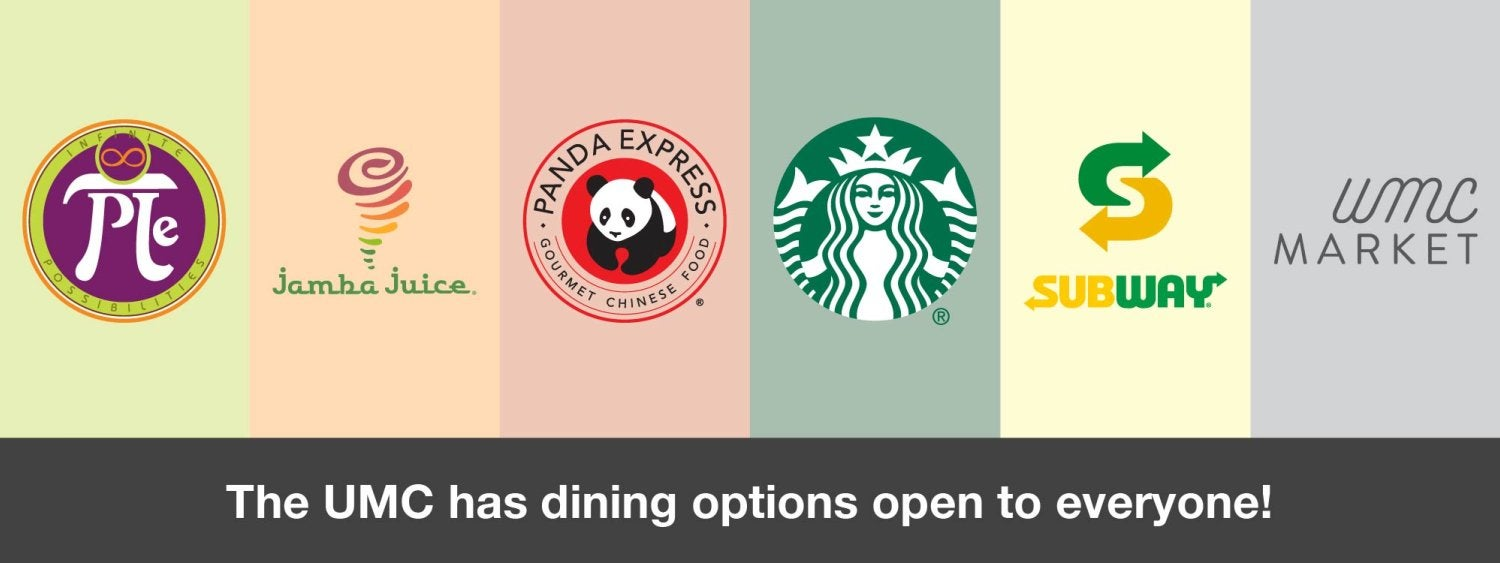 Most dining options in the UMC are open to everyone!