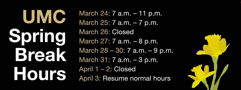 Spring Break Hours for the UMC