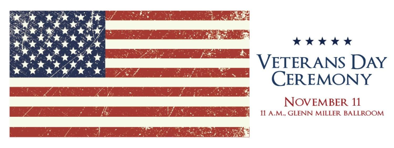 UMC Veterans Day Ceremony, November 11, 11:00 a.m., Glenn Miller Ballroom