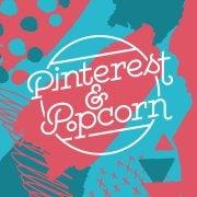 Pinterest & Popcorn