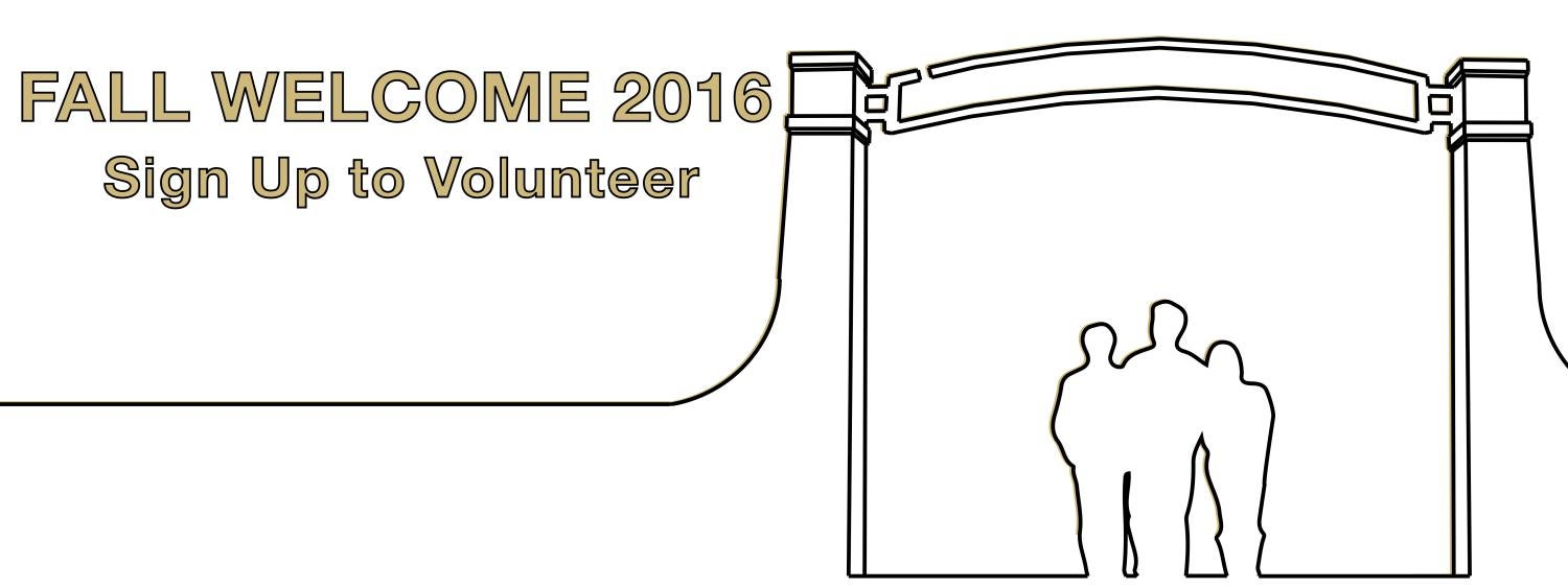 Fall Welcome 2016 Sign Up to Volunteer