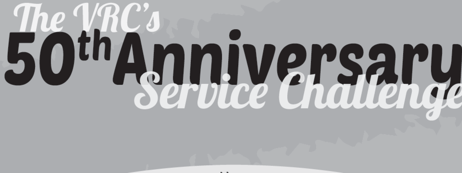 The VRC's 50th Anniversary Service Challenge
