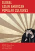 Cover of Global Asian American Popular Cultures journal