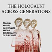 The Holocaust Across Generations