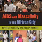 AIDS & Masculinity in the African City